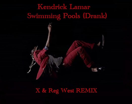 Kendrick Lamar Swimming Pool Drank X Reg West Remix Djregwest Com
