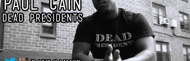 Paul Cain- Dead Presidents (Music Video)